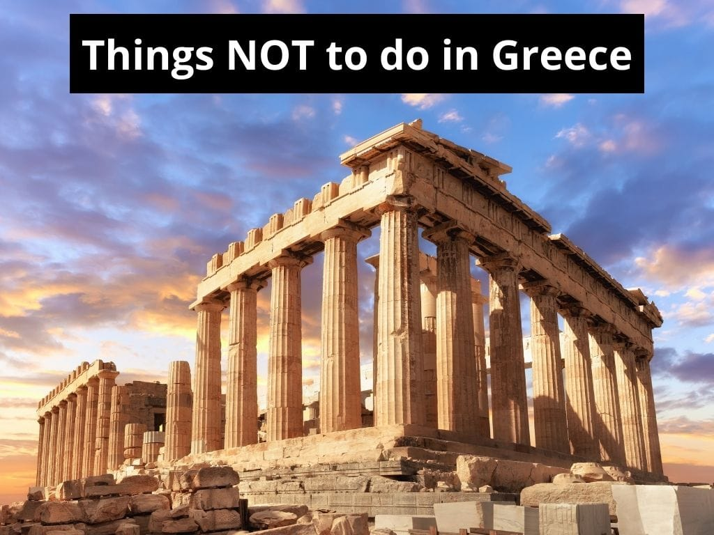 things not to do in Greece